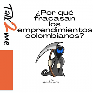 ¿Por qué fracasan los emprendimientos colombianos?